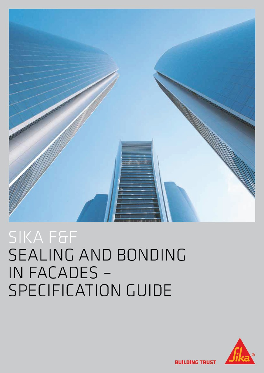 Sealing and Bonding in Facades - Specification Guide  - Sika Facade Systems